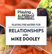 Playing the Matrix: The Laser-Focused Series with Mike Dooley