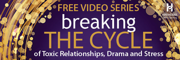 Breaking the Cycle of Toxic Relationships, Drama and Stress