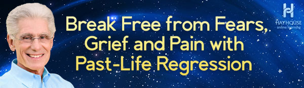 Break Free from Fears, Grief and Pain with Past-Life Regression