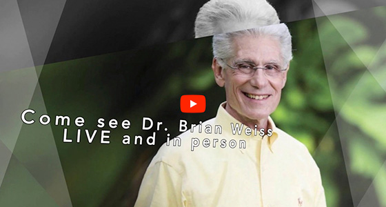 Come See Dr. Brian Weiss LIVE and in Person