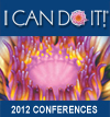 I CAN DO IT! 2012 Conferences